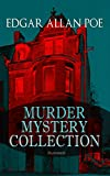 Download MURDER MYSTERY COLLECTION (Illustrated): The Masque of the Red Death, The Murders in the Rue Morgue, The Mystery of Marie Roget, The Devil in the Belfry, ... Gold Bug, The Fall of the House of Usher… in PDF ePUB Free Online