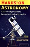 img - for Hands-On Astronomy: A Cambridge Guide to Equipment and Accessories by Herv? Burillier (2002-04-22) book / textbook / text book