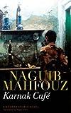 Karnak Cafe: A Modern Arabic Novel