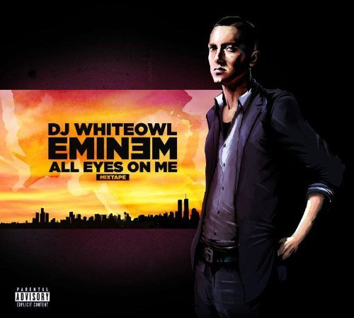 Eminem - All Eyes On Me-Mixtape By Eminem - Zortam Music