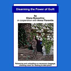 Disarming the Power of Guilt