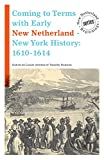img - for Coming to Terms with Early New Netherland - New York History: 1610-1614 (New Netherland Beginnings) book / textbook / text book