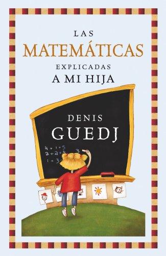 Las Matematicas Explicadas A Mi Hija / Mathematics Explained To My Daughter (Paidos Contextos / Paidos Contexts) (Spanish Edition)