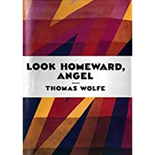 Look Homeward, Angel: A Story of the Buried Life (First Press)