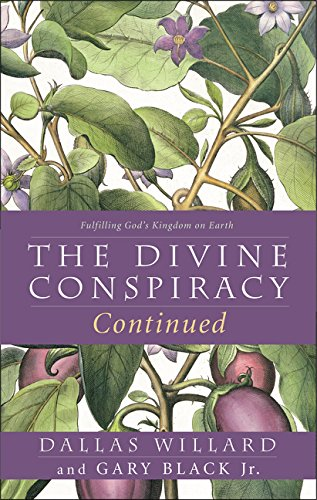 The Divine Conspiracy Continued: Fulfilling God's