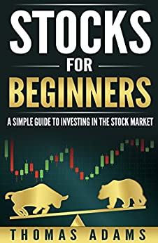 Download for free Stocks For Beginners: A Simple Guide To Investing In The Stock Market