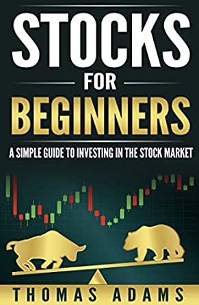 Amazon.com: Stocks For Beginners: A Simple Guide To ...