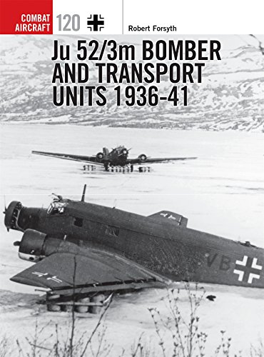 Ju 52/3m Bomber and Transport Units 1936-41 (Combat Aircraft) ()