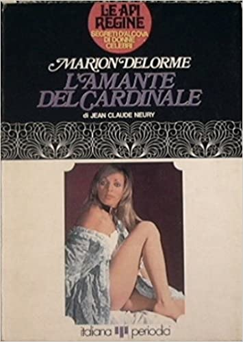 Marion Delorme. l'amante del cardinale.