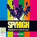 Spy High: The Annihilation Agenda, Episode 6 Audiobook by A. J. Butcher Narrated by Sean Mangan