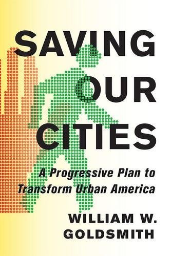 Download Saving Our Cities: A Progressive Plan to Transform Urban America PDF