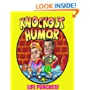 KNOCKOUT HUMOR: LIFE PUNCHES