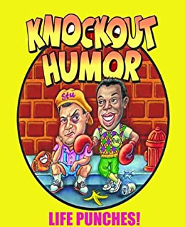 KNOCKOUT HUMOR: LIFE PUNCHES by [Brown, Robb., Jerris, Stuart]