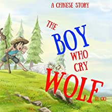 The Boy Who Cry Wolf: A Chinese Story Audiobook by Ci Ci Narrated by Samantha V Hutton