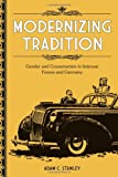 Modernizing Tradition: Gender and Consumerism in Interwar France and Germany, Adam C. Stanley, 0807133620