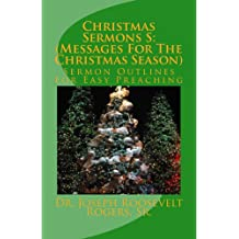 Christmas Sermons S: (Messages For The Christmas Season)