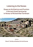 Listening to the Stones: Essays on Architecture and Function in Ancient Greek Sanctuaries in Honour of Richard Alan Tomlinson