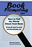 Book Promoting 101: How To Tell the World About Your Book