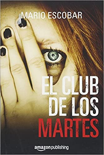 Amazon.com: El club de los martes (Spanish Edition) (9781542045490): Mario Escobar: Books