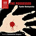 The Possessed Audiobook by Fyodor Dostoyevsky, Constance Garnett - translator Narrated by Constantine Gregory