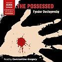 The Possessed Audiobook by Fyodor Dostoyevsky, Constance Garnett - translator Narrated by Constantine Gregory