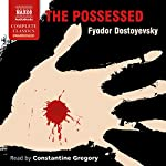 The Possessed | Fyodor Dostoyevsky,Constance Garnett - translator