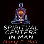 Spiritual Centers in Man | Manly P. Hall