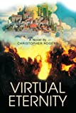 Virtual Eternity, Christopher Rogers, 0595364330