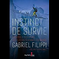 Instinct de survie: Tromper le destin sur les plus hauts sommets du monde (French Edition)