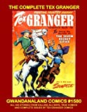 img - for The Complete Tex Granger: Gwandanaland Comics #1580 -- All His Stories From Calling All Boys #10-17, True Comics #83, and the Complete Issues Tex Granger #18-24 book / textbook / text book