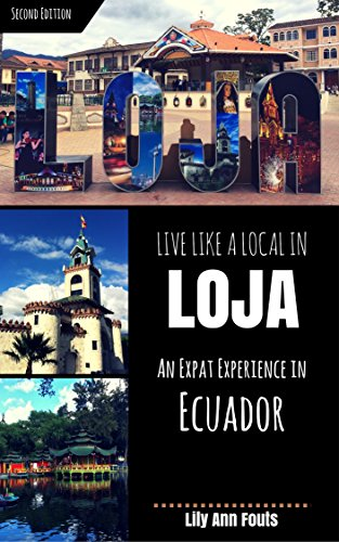 Live Like a Local in Loja: An Expat Experience in Ecuador]()