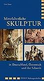 Mittelalterliche Skulptur in Deutschland, Österreich und der Schweiz (Imhof Kulturgeschichte)