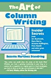 The Art of Column Writing, Suzette Martinez Standring, 1933338261