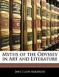 Myths of the Odyssey in Art and Literature, Jane Ellen Harrison, 1142906361