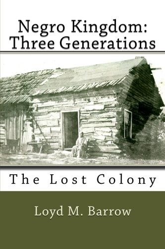 The Negro Kingdom: Three Generations: The Lost Colony ebook