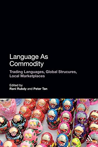 Language As Commodity: Global Structures, Local Marketplaces