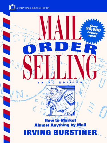 Mail Order Selling: How to Market Almost Anything by Mail (Wiley Small Business Edition)