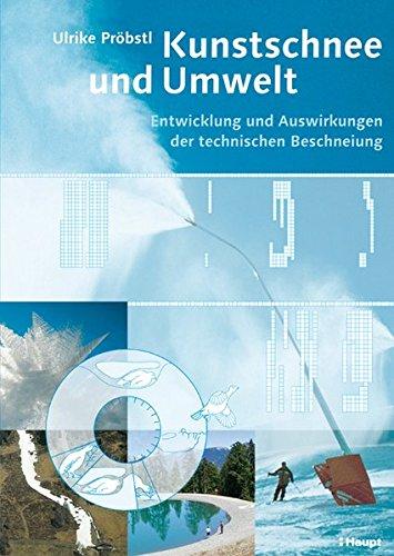 Kunstschnee und Umwelt: Entwicklung und Auswirkungen der technischen Beschneiung