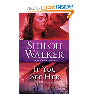 If You See Her: A Novel of Romantic Suspense Shiloh Walker