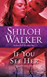 If You See Her: A Novel of Romantic Suspense (Ash Trilogy Book 2)