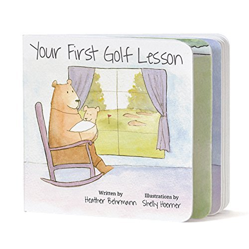 Your First Golf Lesson - Pre-Order for Release date November 15, 2016 by Heather Behrmann (2016-08-02)