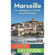 GEOguide Marseille: Les calanques, La Ciotat, Aix-en-Provence (GéoGuide) (French Edition)