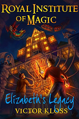 The front cover of Elizabeth's Legacy (Royal Institute of Magic, Book 1)