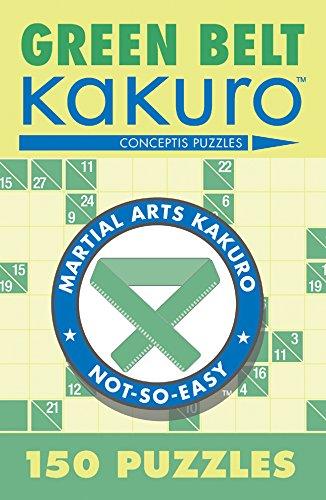 Green Belt Kakuro: 150 Puzzles (Martial Arts Puzzles Series) ()