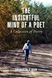 The Insightful Mind of A Poet, Gwendolyn A. Bush, 1436340624