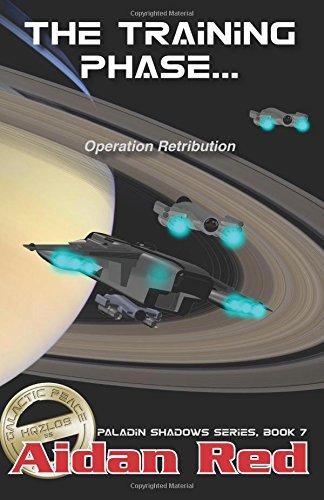 Download Paladin Shadows, Book 7: Operation Retribution, The Training Phase (Volume 7) pdf