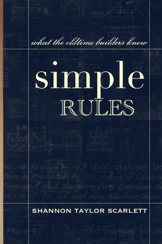 Simple Rules: What the Oldtime Builders Knew