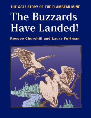 The Buzzards Have Landed! The Real Story of the Flambeau Mine