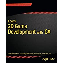 Learn 2D Game Development with C#: For iOS, Android, Windows Phone, Playstation Mobile and More