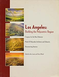 Los Angeles: Building the Polycentric Region